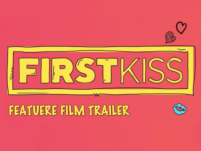 First Kiss | Official Trailer
